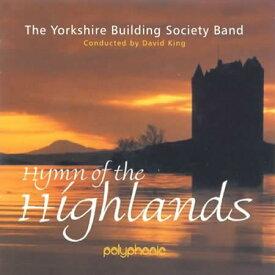 ハイランド讃歌演奏:ヨークシャー・ビルディング・ソサエティ・バンドHymn of the Highlands【ブラスバンド CD】