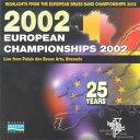 ヨーロピアン・ブラスバンド選手権2002 Highlights from the European Brass Band Championships 2002【CD2枚組】【ブラスバンド CD】