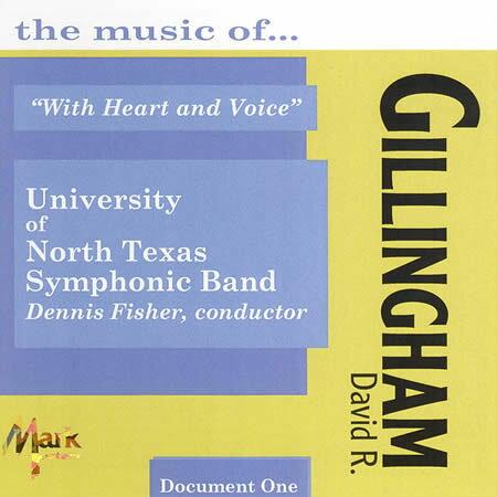 ウィズ・ハート・アンド・ヴォイス 〜デヴィッド・ギリングハム作品集  With Heart and Voice 〜 The Music of David R. Gillingham【吹奏楽 CD】