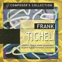 フランク・ティケリ作品集 演奏:ノース・テキサス・ウインド・シンフォニー Composer's Collection:Frank Ticheli【2枚組】【吹奏…
