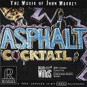 アスファルト・カクテル:ジョン・マッキー作品集演奏:ダラス・ウィンド・シンフォニーAsphalt CocktailDALLAS WIND S…