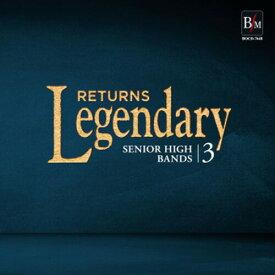 【予約商品 9/24発売予定】レジェンダリー《リターンズ》高等学校3Legendary Returns【吹奏楽 CD】