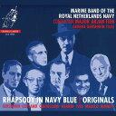 ラプソディ・イン・ネイビー・ブルー:オリジナルズ/アメリカの吹奏楽傑作選演奏:オランダ王国海軍バンドRhapsody in navy Blue/Orig…