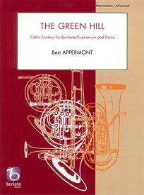 ☆グリーン・ヒル 作曲:ベルト・アッぺルモント The Green Hill Celtic Fantasy for baritone/Euphonium and Piano Bert Appermont【ユーフォニアム&ピアノ譜セット】