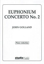 ユーフォニアム協奏曲第2番作曲:作曲:ジョン・ゴーランドEuphonium Concerto No.2John Golland【ユーフォニアム&ピアノ譜セット】