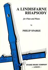 リンディスファーン・ラプソディー 作曲:フィリップ・スパーク /A Lindisfarne Rhapsody 【フルート&ピアノ譜セット】