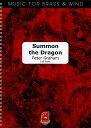 サモン・ザ・ドラゴン  作曲:ピーター・グレイアム Summon the Dragon【吹奏楽 楽譜セット】
