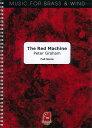 ザ・レッド・マシーン 作曲:ピーター・グレイアム  The Red Machine【吹奏楽 楽譜セット】