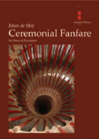 セレモ二アル・ファンファーレ 作曲:ヨハン・デメイ Ceremonial Fanfare 【金管・打楽器アンサンブル 楽譜セット】