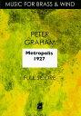 ☆メトロポリス 1927 作曲:ピーター・グレイアム Metropolis 1927/Peter Graham【吹奏楽-楽譜セット】