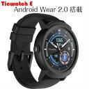 Ticwatch E Android wear 2.0スマートウォッチ 日本語表示可能 GPS フィットネス グーグルアシスタント 人気 時計