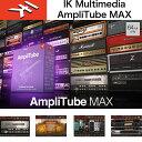 IK MULTIMEDIA   AmpliTube MAX クロスグレード / IKマルチメディア アンプリチューブ マックス クロスグレード版 国内正規品 送料無料