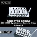 SCHECTER Synchronized Tremolo Bridge | シェクター ギター用 シンクロナイズド・トレモロ・ブリッジ カラー:クローム(CR)送料無料