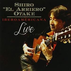 大竹史朗 (シロ・エル・アリエーロ) ライブ   イベロアメリカーナ   CD