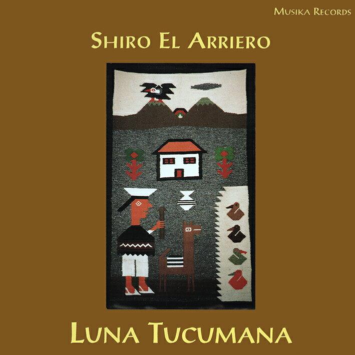 大竹史朗 (シロ・エル・アリエーロ)   LUNA TUCUMANA トゥクマンの月   CD