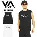 !7/13までクーポン&ポイント10倍!【ゆうパケット1点まで送料無料】【2020春夏新作】RVCA ルーカ BIG RVCA TANK タン…