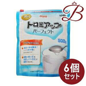 【×6個】日清オイリオ トロミアップ パーフェクト 500g