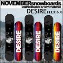 17-18 NOVEMBER ノベンバー スノーボード DESIRE デザイア