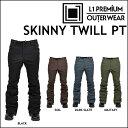 17-18 L1 エルワン ウエア SKINNY TWILL PANTS スキニーツイル パンツ