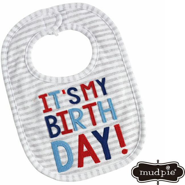 【メール便可】 Mud Pie ITS MY BIRTHDAY BIB スタイ ビブ 新生児 ベビー 赤ちゃん 新生児 男の子 よだれかけ お誕生日 お祝い プレゼント ギフト バースデイ マッドパイ 1552283