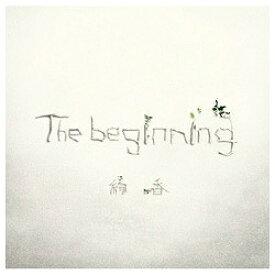 エイベックス・エンタテインメント Avex Entertainment 絢香/The beginning 初回生産限定盤 【CD】