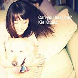 エイベックス・エンタテインメント Avex Entertainment 北乃きい/Can you hear me? 【CD】