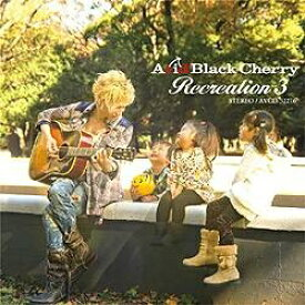 エイベックス・エンタテインメント Avex Entertainment Acid Black Cherry/Recreation 3 【CD】