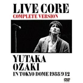 ワーナーミュージックジャパン Warner Music Japan 尾崎豊/LIVE CORE 完全版〜YUTAKA OZAKI IN TOKYO DOME 1988・9・12 【DVD】