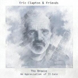ユニバーサルミュージック エリック・クラプトン&フレンズ/ザ・ブリーズ〜J.J.ケイルに捧ぐ 【CD】