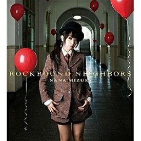 キングレコード 水樹奈々/ROCKBOUND NEIGHBORS 初回限定盤(Blu-ray Disc付) 【音楽CD】