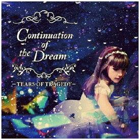 ディスクユニオン disk union TEARS OF TRAGEDY/Continuation Of The Dream 【CD】 【代金引換配送不可】