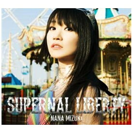 キングレコード KING RECORDS 水樹奈々/SUPERNAL LIBERTY 初回限定盤(Blu-ray Disc付) 【CD】