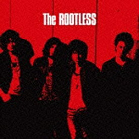 エイベックス・エンタテインメント Avex Entertainment The ROOTLESS/The ROOTLESS 【CD】