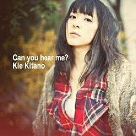 エイベックス・エンタテインメント Avex Entertainment 北乃きい/Can you hear me?(Music Video&ドキュメント収録DVD付) 【CD】