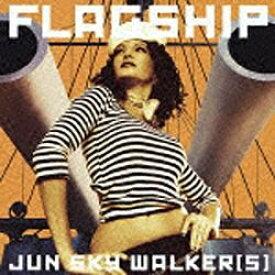 ワーナーミュージックジャパン Warner Music Japan JUN SKY WALKER(S)/FLAGSHIP 初回限定盤 【CD】