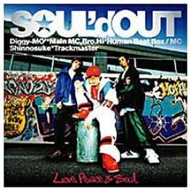 ソニーミュージックマーケティング SOUL'd OUT/Love,Peace&Soul