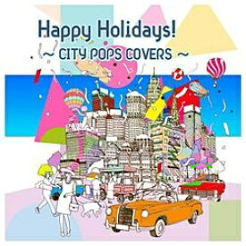 エイベックス・エンタテインメント Avex Entertainment (V.A.)/Happy Holidays!〜CITY POPS COVERS〜 【CD】