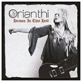 ユニバーサルミュージック オリアンティ/ヘヴン・イン・ディス・ヘル 【音楽CD】