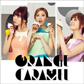 エイベックス・エンタテインメント Avex Entertainment ORANGE CARAMEL/ORANGE CARAMEL CD盤 【CD】