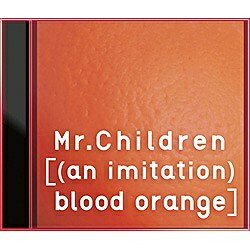 バップ Mr.Children/[(an imitation) blood orange] 初回限定盤 【音楽CD】