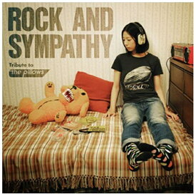 エイベックス・エンタテインメント Avex Entertainment (V.A.)/ROCK AND SYMPATHY -tribute to the pillows- 【音楽CD】