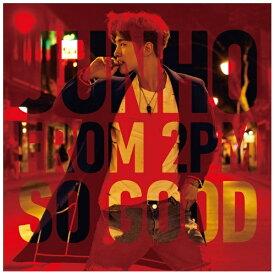 ソニーミュージックマーケティング JUNHO(From 2PM)/SO GOOD 初回生産限定盤A 【CD】