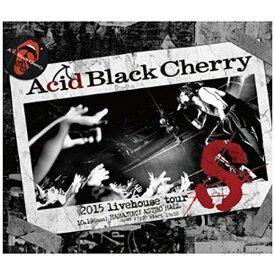 エイベックス・ピクチャーズ avex pictures Acid Black Cherry/2015 livehouse tour S-エス- 【ブルーレイ ソフト】
