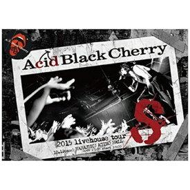 エイベックス・ピクチャーズ avex pictures Acid Black Cherry/2015 livehouse tour S-エス- 【DVD】