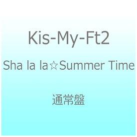 エイベックス・エンタテインメント Avex Entertainment Kis-My-Ft2/Sha la la☆Summer Time 通常盤 【CD】