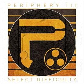 ビーエムドットスリー BM.3 ペリフェリー/PERIPHERYIII:SELECT DIFFICULTY 【CD】 【代金引換配送不可】