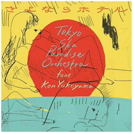 エイベックス・エンタテインメント Avex Entertainment 東京スカパラダイスオーケストラ feat.Ken Yokoyama/さよならホテル(DVD付) 【CD】