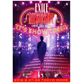 """エイベックス・ピクチャーズ avex pictures EXILE ATSUSHI/EXILE ATSUSHI LIVE TOUR 2016 """"IT'S SHOW TIME!!"""" 豪華盤 【DVD】"""