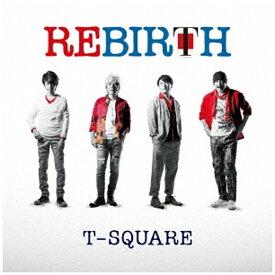 ソニーミュージックマーケティング T-SQUARE/REBIRTH 【CD】