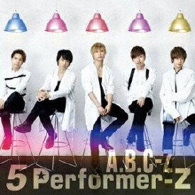 ポニーキャニオン PONY CANYON A.B.C-Z/5 Performer-Z 通常盤 【CD】